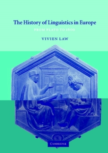 The History of Linguistics in Europe : From Plato to 1600, Paperback / softback Book