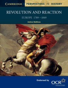 Revolution and Reaction : Europe 1789-1849, Paperback Book