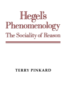 Hegel's Phenomenology : The Sociality of Reason, Paperback / softback Book