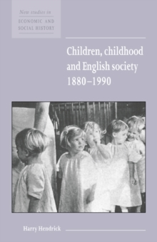 Children, Childhood and English Society, 1880-1990, Hardback Book