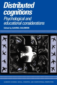 Learning in Doing: Social, Cognitive and Computational Perspectives : Distributed Cognitions: Psychological and Educational Considerations, Paperback / softback Book