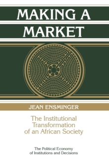 Making a Market : The Institutional Transformation of an African Society