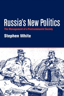 Russia's New Politics : The Management of a Postcommunist Society, Paperback Book