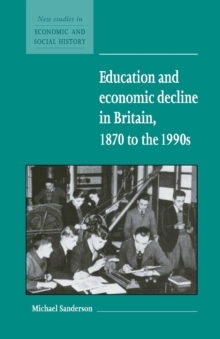 Education and Economic Decline in Britain, 1870 to the 1990s, Paperback Book