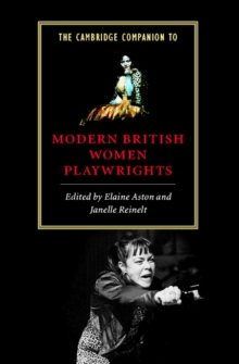 The Cambridge Companion to Modern British Women Playwrights, Paperback Book
