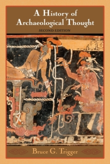 A History of Archaeological Thought, Paperback Book