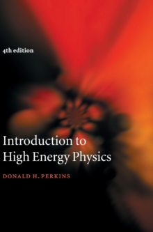 Introduction to High Energy Physics, Hardback Book