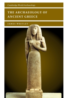 The Archaeology of Ancient Greece, Paperback Book