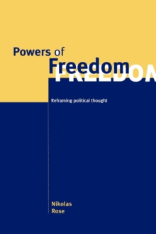 Powers of Freedom : Reframing Political Thought, Paperback Book