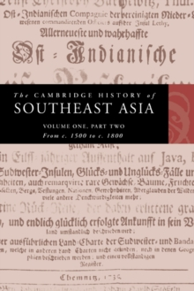 The The Cambridge History of Southeast Asia 4 Volume Paperback Set: Volume 1 The Cambridge History of Southeast Asia : From c.1500 to c.1800 Part 2, Paperback / softback Book