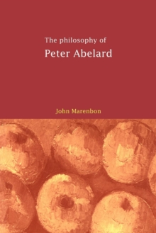 The Philosophy of Peter Abelard, Paperback / softback Book