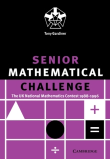 Senior Mathematical Challenge : The UK National Mathematics Contest 1988-1996, Paperback Book