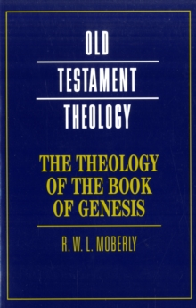 Old Testament Theology : The Theology of the Book of Genesis, Paperback / softback Book