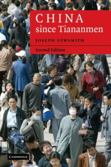 Cambridge Modern China Series : China since Tiananmen: From Deng Xiaoping to Hu Jintao, Paperback / softback Book