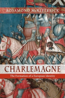 Charlemagne : The Formation of a European Identity, Paperback Book