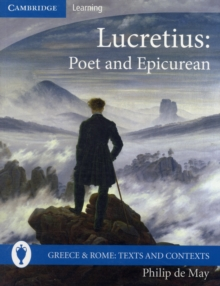 Greece and Rome: Texts and Contexts : Lucretius: Poet and Epicurean, Paperback / softback Book
