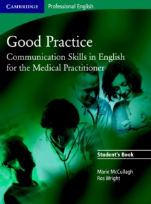 Good Practice Student's Book : Communication Skills in English for the Medical Practitioner, Paperback Book
