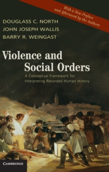 Violence and Social Orders : A Conceptual Framework for Interpreting Recorded Human History, Hardback Book