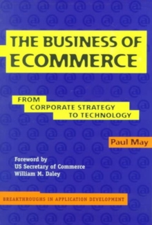 The Business of Ecommerce : From Corporate Strategy to Technology, Paperback Book