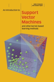 An Introduction to Support Vector Machines and Other Kernel-based Learning Methods, Hardback Book