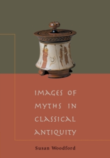 Images of Myths in Classical Antiquity, Paperback Book