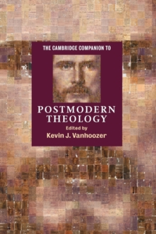 The Cambridge Companion to Postmodern Theology, Paperback Book