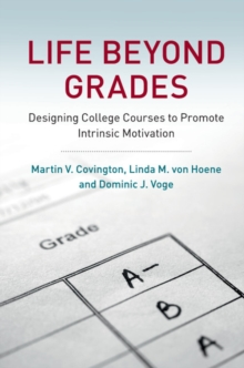 Life beyond Grades : Designing College Courses to Promote Intrinsic Motivation, Hardback Book
