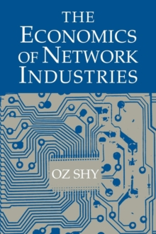 The Economics of Network Industries, Paperback Book