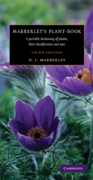 Mabberley's Plant-Book : A Portable Dictionary of Plants, Their Classifications, and Uses, Hardback Book