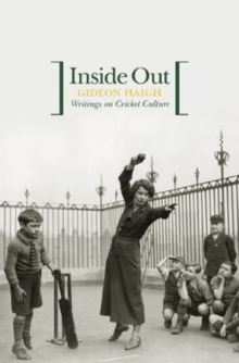Inside Out : Writings on Cricket Culture, Paperback / softback Book