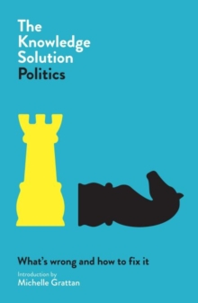 The Knowledge Solution: Politics, Paperback / softback Book