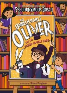 The Unbelievable Oliver and the Sawed-in-Half Dads, Paperback / softback Book