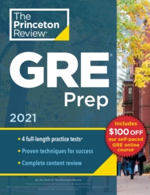 Princeton Review GRE Prep, 2021 : 4 Practice Tests + Review and Techniques + Online Features, Paperback / softback Book