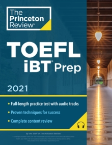 Princeton Review TOEFL iBT Prep with Audio CD, 2021 : Practice Test + Audio CD + Strategies and Review