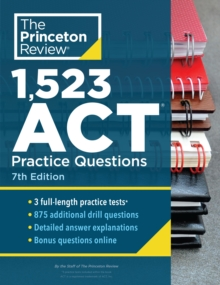 1,523 ACT Practice Questions : Extra Drills and Prep for an Excellent Score