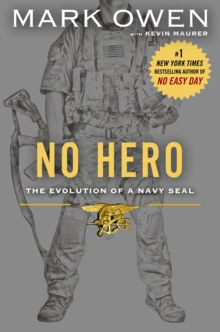 No Hero : The Evolution of a Navy Seal, Hardback Book