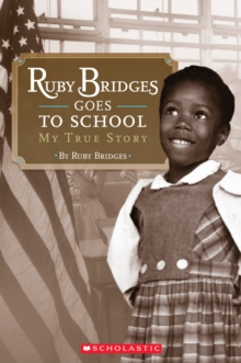 Ruby Bridges Goes to School: My True Story, Paperback Book
