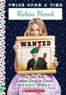 Robin Hood, The One Who Looked Good in Green (Twice Upon a Time #4), Paperback Book