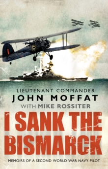 I Sank The Bismarck, Paperback Book