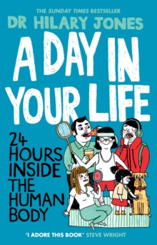 A Day in Your Life : 24 Hours Inside the Human Body, Paperback Book