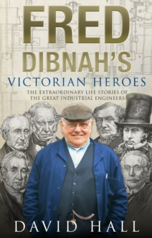 Fred Dibnah's Victorian Heroes, Paperback Book