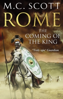 Rome: The Coming of the King : Historical Fiction: Rome 2, Paperback Book