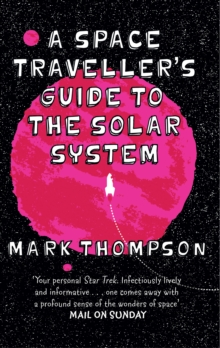 A Space Traveller's Guide To The Solar System, Paperback / softback Book