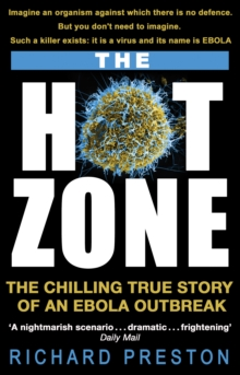 The Hot Zone : The Chilling True Story of an Ebola Outbreak, Paperback Book