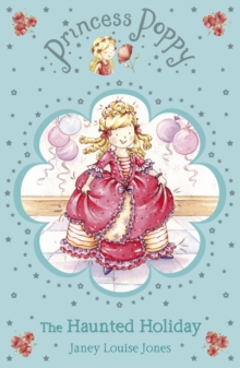 Princess Poppy: The Haunted Holiday, Paperback Book