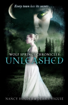 Wolf Springs Chronicles: Unleashed : Book 1, Paperback Book