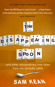 The Disappearing Spoon...and other true tales from the Periodic Table, Paperback Book