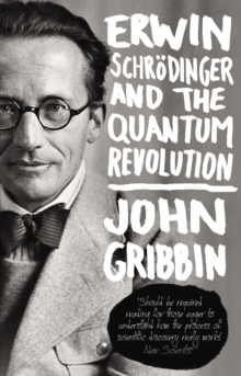 Erwin Schrodinger and the Quantum Revolution, Paperback Book