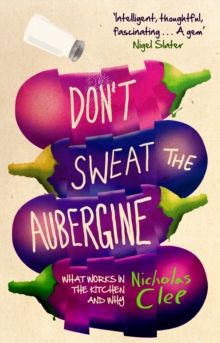 Don't Sweat the Aubergine, Paperback Book
