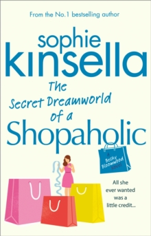 The Secret Dreamworld Of A Shopaholic : (Shopaholic Book 1), Paperback Book